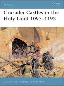 Nicolle crusader castles 1097-1192